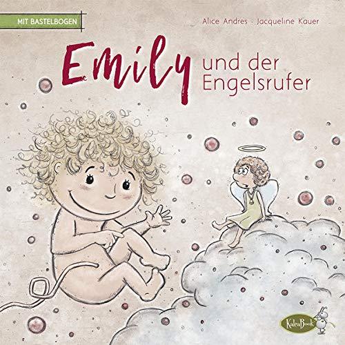 Emily und der Engelsrufer: für Familien mit Sternenkindern