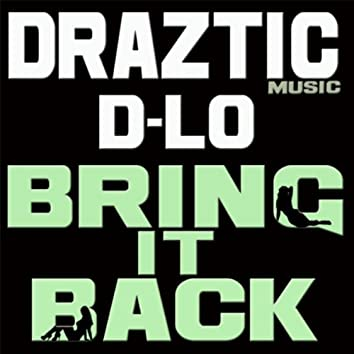 Bring It Back (feat. D-Lo)