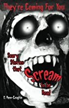 They're Coming For You: Scary Stories that Scream to be Read