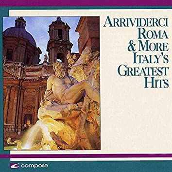 Arrivederci Roma & More Italy's Greatest Hits