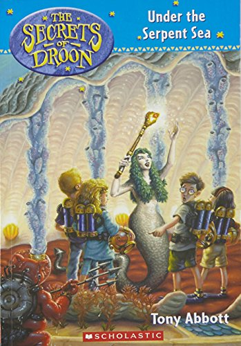 Under the Serpent Sea (The Secrets of Droon)の詳細を見る