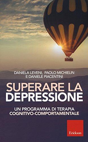 Superare la depressione. Un programma di terapia cognitivo-comportamentale