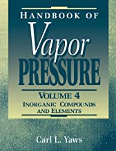 Handbook of Vapor Pressure: Volume 4: Inorganic Compounds and Elements (Library of Physico-Chemical Property Data)