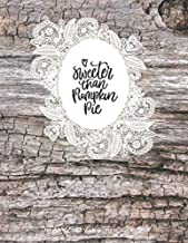 SWEETER THAN PUMPKIN PIE Thanksgiving Recipes: Simply Shabby Chic vintage wood pattern Blank Cookbook XXL size (8.5 x 11) Recipe Journal and Organizer to write in (Recipe keeper)
