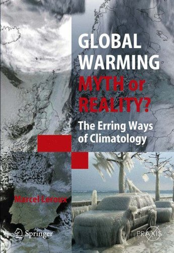 Image OfGlobal Warming - Myth Or Reality?: The Erring Ways Of Climatology (Springer Praxis Books) By Marcel Leroux (2008-01-03)