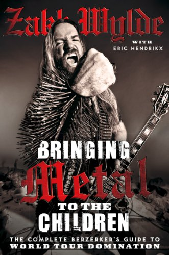 Bringing Metal To The Children: The Complete Berserker's Guide to World Tour Domination (English Edition)