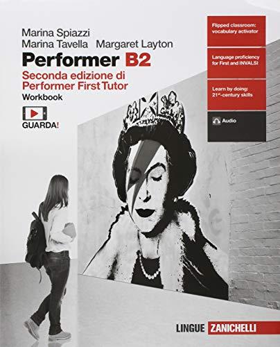Performer B2. Workbook. Per le Scuole superiori. Con Contenuto digitale (fornito elettronicamente) [Lingua inglese]