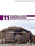 Stadtentwicklung und Denkmalpflege 11 Stadtbild und Denkmalpflege: Konstruktion und Rezeption von Bildern der Stadt - Sigrid Brandt