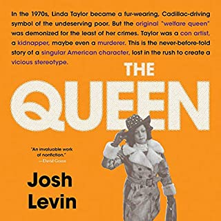 The Queen     The Forgotten Life Behind an American Myth              By:                                                                                                                                 Josh Levin                               Narrated by:                                                                                                                                 January LaVoy                      Length: 12 hrs and 44 mins     20 ratings     Overall 4.6