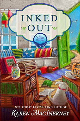 Inked Out: A Seaside Cottage Books Cozy Mystery (Snug Harbor Mysteries Book 2) by [Karen MacInerney]