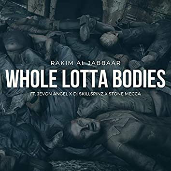 Whole Lotta Bodies (feat. Jevon Angel, DJ Skillspinz & Stone Mecca)