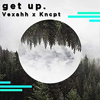 Get Up. (Kncpt Remix Radio Edit)