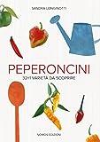 peperoncini. 32 + 1 varietà da scoprire