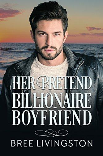 Her Pretend Billionaire Boyfriend: A Billionaire Romance Book One (A Clean Billionaire Romance 1) (English Edition)