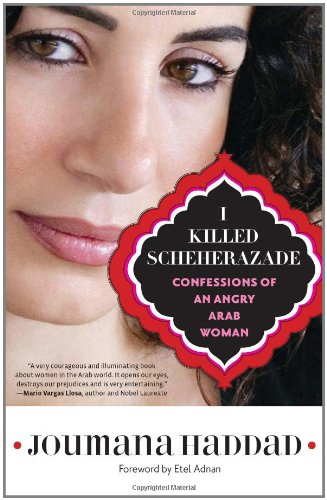 Image of I Killed Scheherazade: Confessions of an Angry Arab Woman