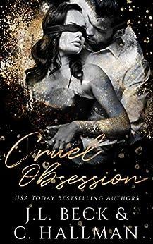 Cruel Obsession: A Mafia Romance (The Obsession Duet Book 1) by [J.L. Beck, C. Hallman]
