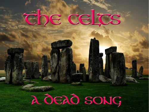 The Celts - A Dead Song?