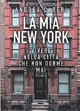 Permalink to La mia New York: Vivere nella città che non dorme mai PDF