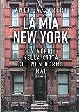 la mia new york: vivere nella città che non dorme mai