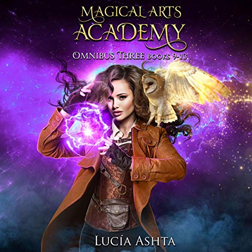 Magical Arts Academy Omnibus Book 3 Audiobook By Lucia Ashta cover art