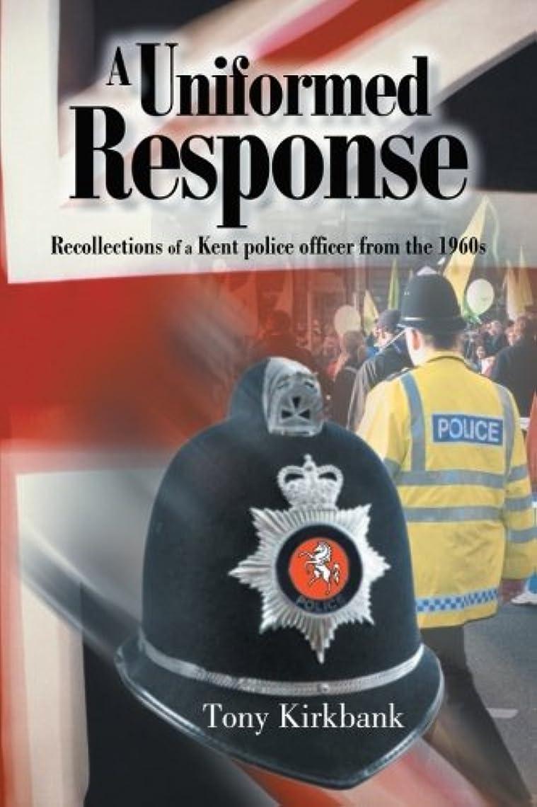 準拠実質的に通路A Uniformed Response: Recollections of a Kent Police Officer from the 1960s