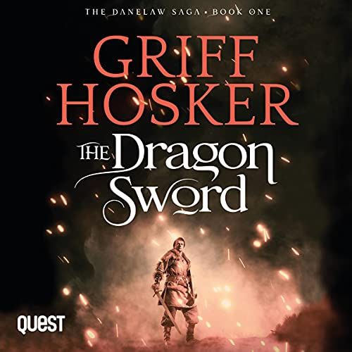 The Dragon Sword Audiobook By Griff Hosker cover art