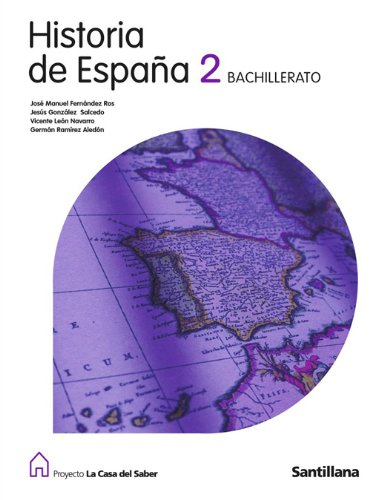 Proyecto La Casa del Saber, historia de España, 2 Bachillerato - 9788429422566
