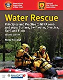 Water Rescue: Principles And Practice To NFPA 1006 And 1670: Surface, Swiftwater, Dive, Ice, Surf, And Flood - Steve Treinish