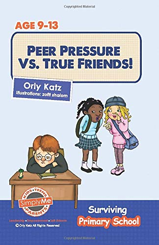Compare Textbook Prices for Peer Pressure vs. True Friends Surviving Primary School 1 Edition ISBN 9781490531885 by Katz, Orly