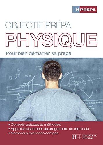 Objectif prépa Physique : Pour bien démarrer sa prépa (French Edition)
