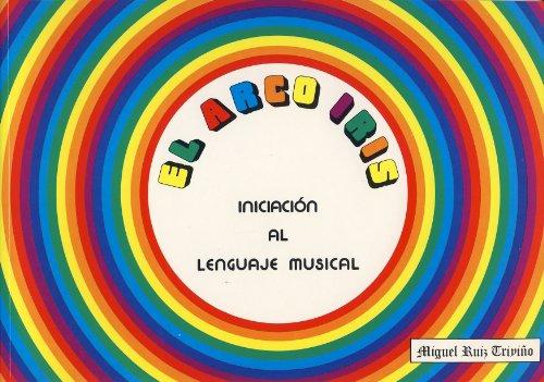 El Arco Iris. Iniciación Al Lenguaje Musical
