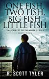 One Fish, Two Fish, Big Fish, Little Fish: Silver Dawn (Smugglers In Paradise Book 2)