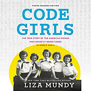 Code Girls (Young Readers Edition)     The True Story of the American Women Who Secretly Broke Codes in World War II              De :                                                                                                                                 Liza Mundy                               Lu par :                                                                                                                                 Christine Lakin                      Durée : 6 h et 23 min     Pas de notations     Global 0,0