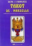 Tarot de Marsella: Simbología, manejo de las cartas e interpretación