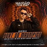 Beat do Magnífico (feat. MC Titanic, Mc 7 Belo, MC Pett, Mc Bobii, MC Rafa 22, Dj W-Beatz, DJ DN, DJ Ery, DJ Tezinho, Megabaile Do Areias, DJ Douglinhas & JC NO BEAT) (Mansão Funk Rave) [Explicit]