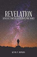 Revelation: Authentic Power in an Overwhelming World