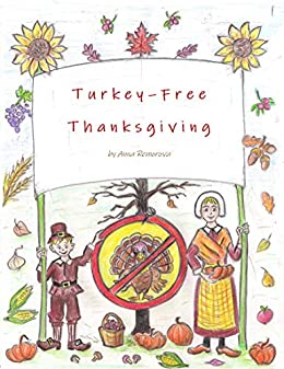 Turkey-Free Thanksgiving (Thanksgiving for Children Book 1)