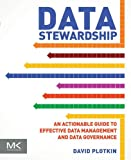 Data Stewardship: An Actionable Guide to Effective Data Management and Data Governance (English Edition)