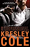 The Professional (The Game Maker Series) by Kresley Cole(2015-11-10)