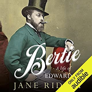 Bertie: A Life of Edward VII                   By:                                                                                                                                 Jane Ridley                               Narrated by:                                                                                                                                 Carole Boyd                      Length: 22 hrs and 35 mins     114 ratings     Overall 4.5