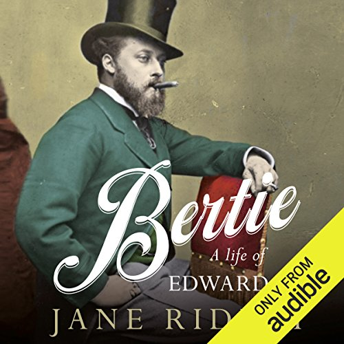 Bertie: A Life of Edward VII audiobook cover art