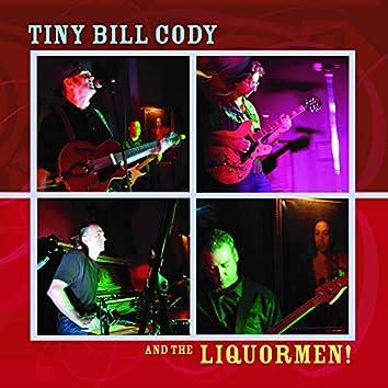 Tiny Bill Cody and the Liquormen!