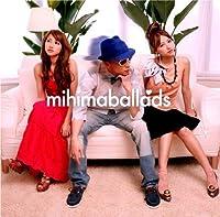 mihimaballads(初回限定盤)(DVD付)