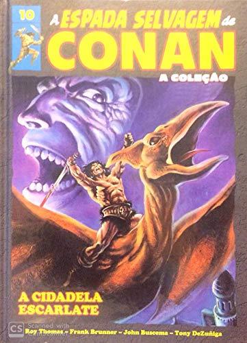 A Espada Selvagem de Conan - A Cidadela Escarlate - Volume 10