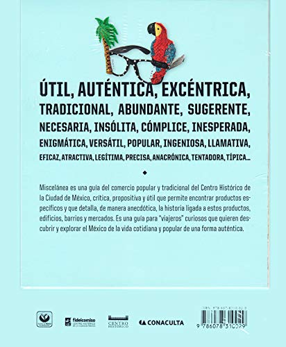 Miscelánea. Guía Del Comercio Popular Y Tradicional Del Centro Historico De La Ciudad De México