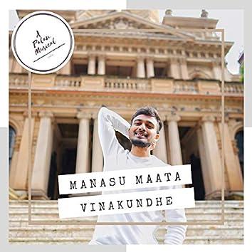 Manasu Maata Vinakundhe