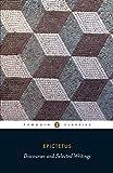 Discourses and Selected Writings (Penguin Classics) - Epictetus