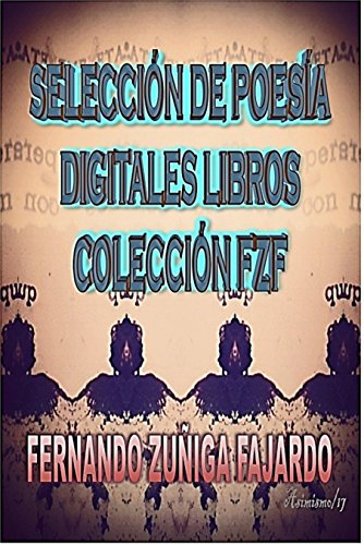 Seleccion de Poesia Digitales Libros Colección FzF (Spanish Edition)