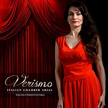 Verismo: Italian Chamber Arias