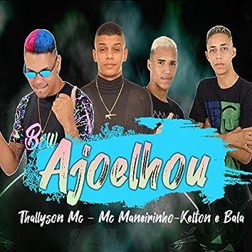 Ajoelhou (feat. MC Maneirinho) (Brega Funk)